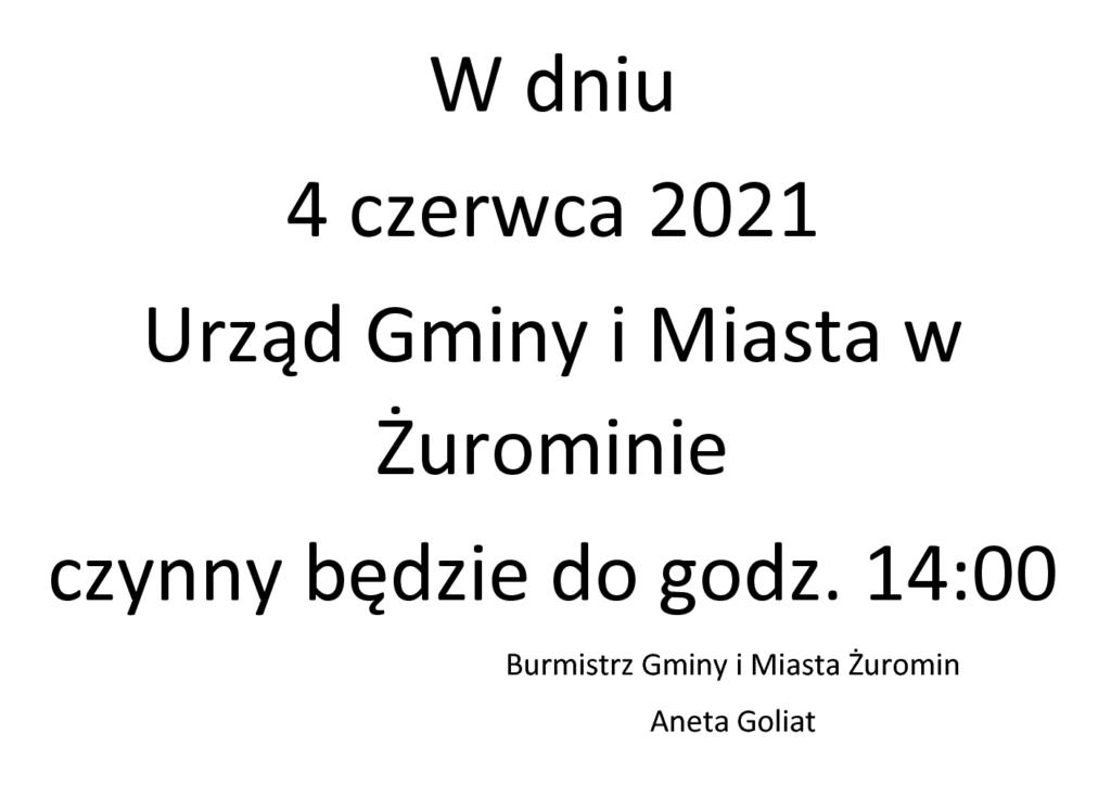 W dniu 4 czerwca 2021 Urząd Gminy i Miasta w Żurominie czynny będzie do godz. 14:00 Burmistrz Gminy i Miasta Żuromin Aneta Goliat